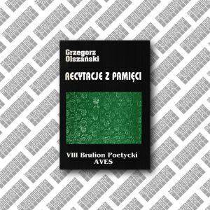 grzegorz_olszanski_recytacje_z_pamieci